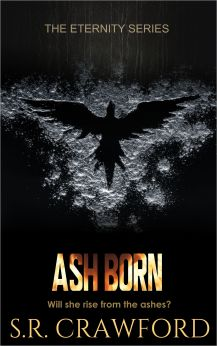 Ash Born (Eternity Series Book one)