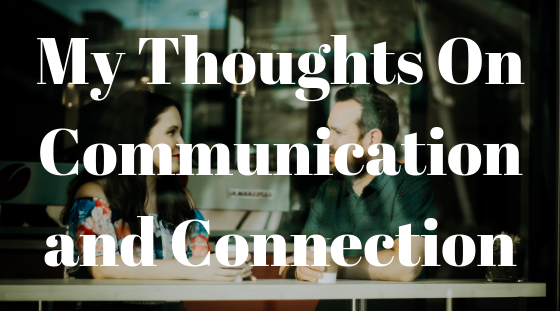thoughts on communication and connection