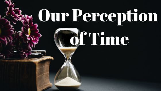 our perception of time