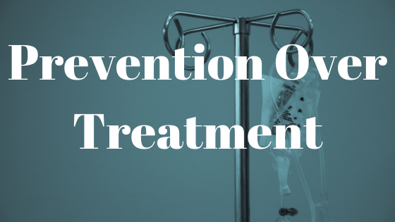 prevention over treatment