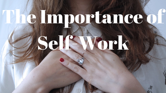 the importance of self-work