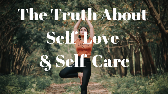 the truth about self-love and self-care