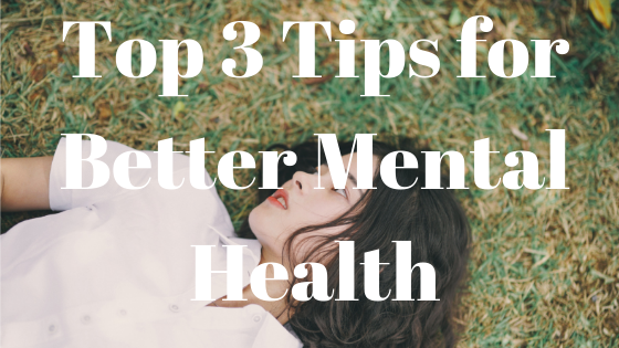 top 3 tips for better mental health