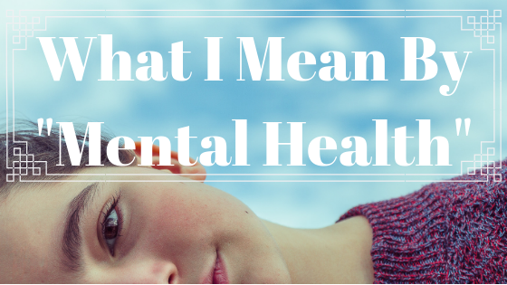 what I mean by mental health