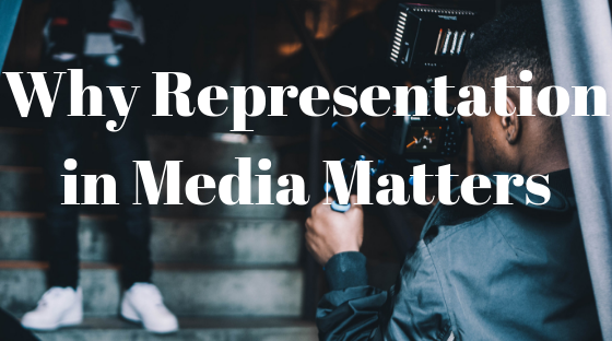 why representation in media matters