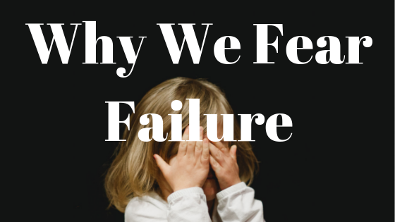 why we fear failure