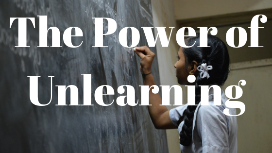 the power of unlearning