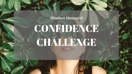 confidence challenge august 2019 Mindset Managed