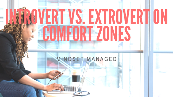 Introvert vs. extrovert on comfort zones