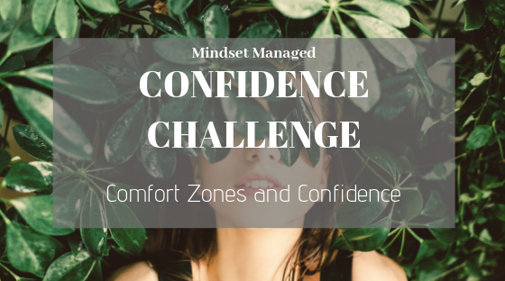 Comfort zones and confidence