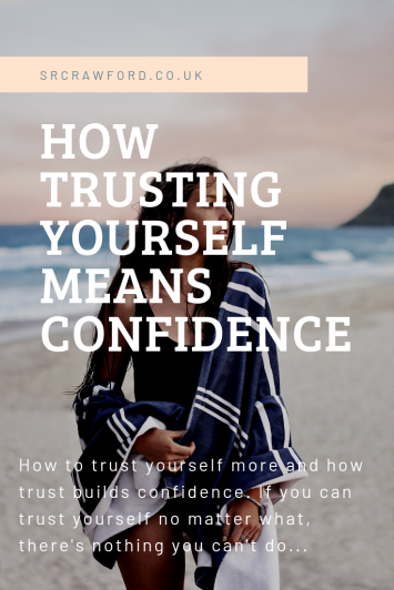 How TRUSTING YOURSELF Means Confidence
