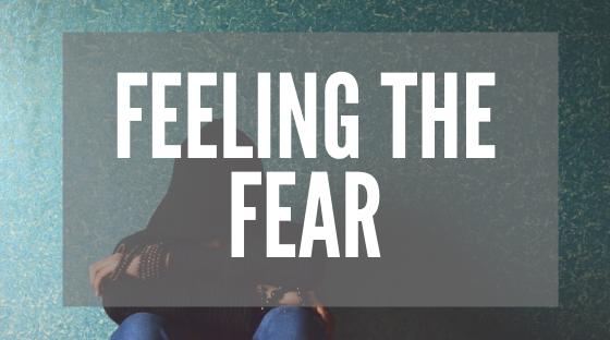 Feeling the Fear