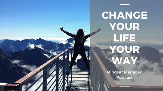 Change your life your way