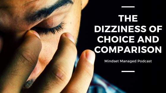 The Dizziness of Choice and Comparison