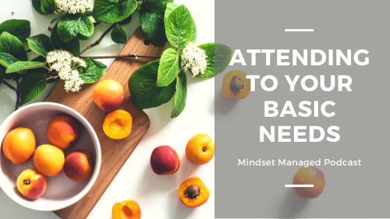 Attending to your basic needs