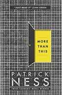 More Than This, by Patrick Ness