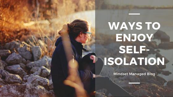 Ways to Enjoy Self-Isolation