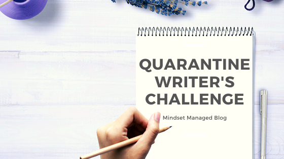 Quarantine Writer's Challenge