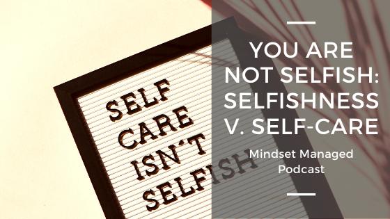 selfishness versus self-care