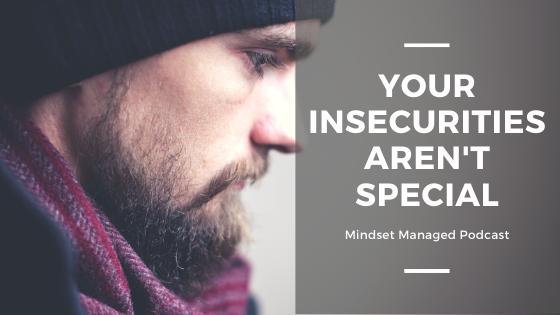 Your insecurities aren't special