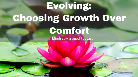 Choosing Growth Over Comfort