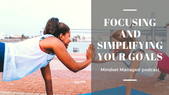 Focusing and Simplifying Your Goals