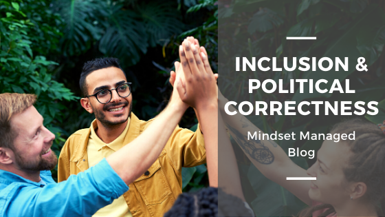 inclusion and political correctness